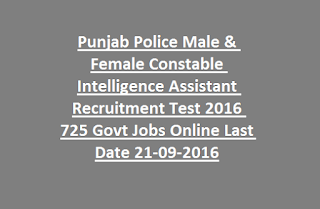 Punjab Police Male & Female Constable Intelligence Assistant Recruitment Test 2016 725 Govt Jobs Online Last Date 21-09-2016