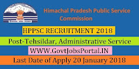 Himachal Pradesh Public service Commission Recruitment 2018-Tehsildar, Administrative Service, Block Development Officers