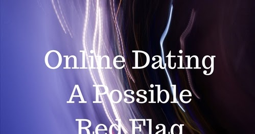 red flags online dating
