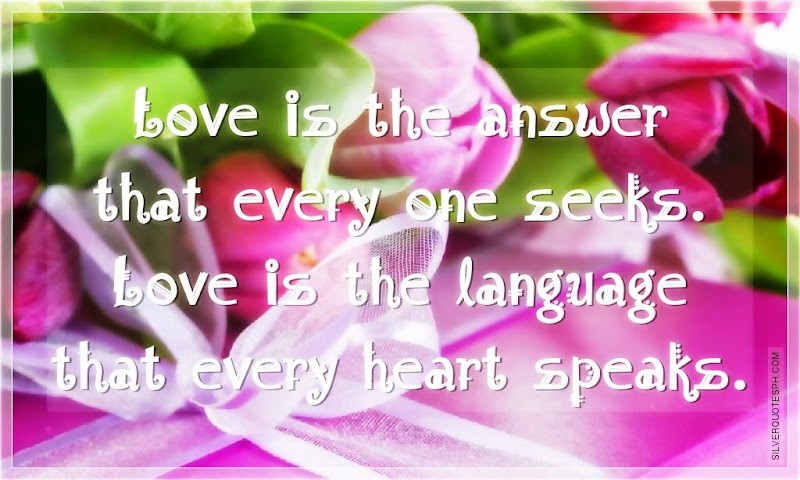 Love Is The Language That Every Heart Speaks, Picture Quotes, Love Quotes, Sad Quotes, Sweet Quotes, Birthday Quotes, Friendship Quotes, Inspirational Quotes, Tagalog Quotes