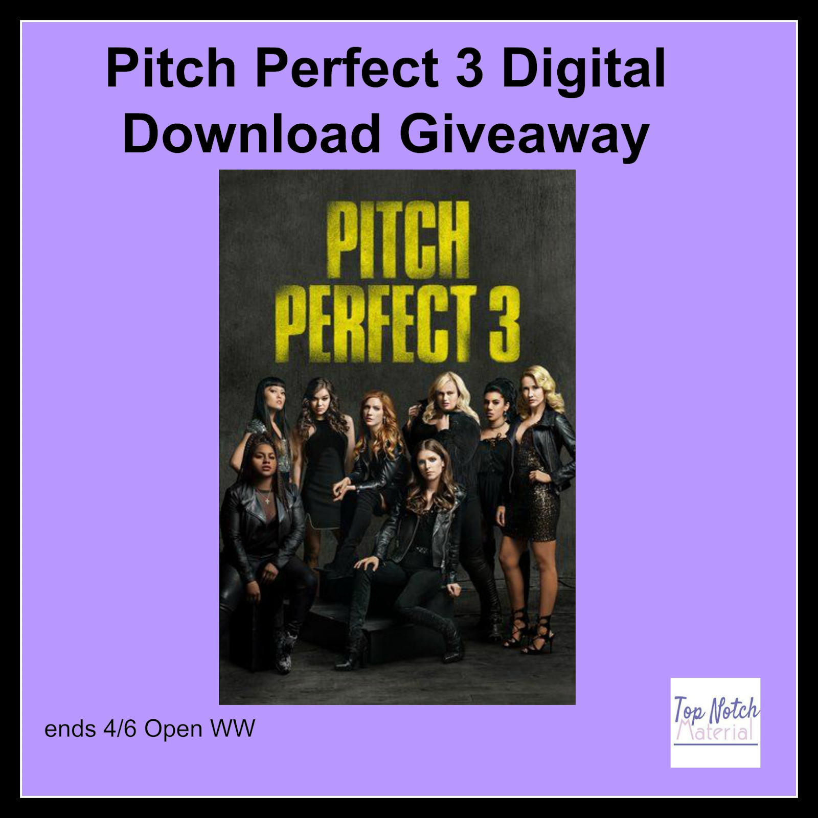 top notch material  pitch perfect 3 digital download giveaway
