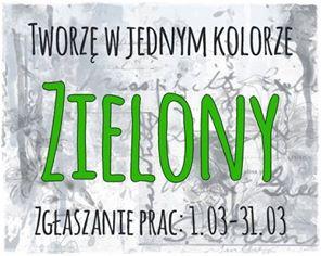http://tworzewjednymkolorze.blogspot.com/2016/03/wyzwanie-3-zielony-challenge-2-green.html