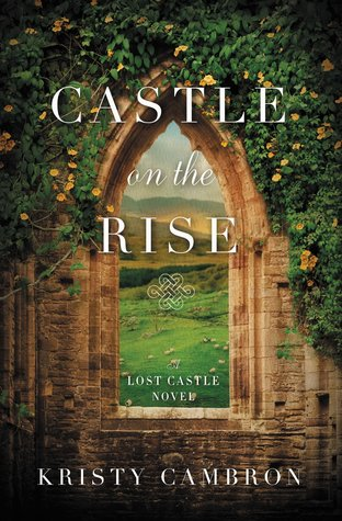 Heidi Reads... Castle on the Rise by Kristy Cambron