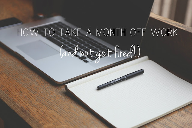 how to take one month off work to travel and not get fired sabbatical leave