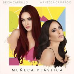 Muñeca Plástica - Brisa Carrillo e Wanessa Camargo