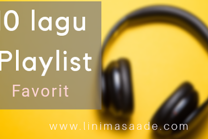 10 Lagu yang ada Di Playlist day 19