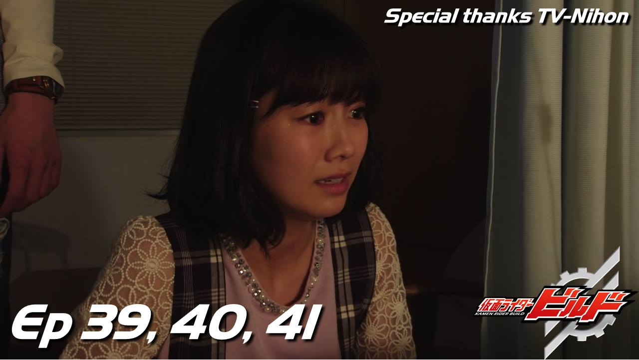 Bracing Myself As Kamen Rider Build Comes To Its Conclusion