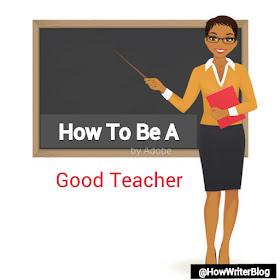 be a good teacher