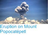 https://sciencythoughts.blogspot.com/2016/06/eruption-on-mount-popocatepetl.html