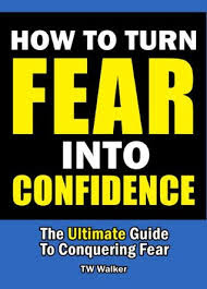 how-to-turn-fear-into-confidence