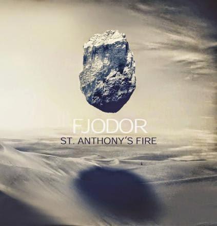 New Prog Releases Fjodor Quot Saint Anthony S Fire Quot