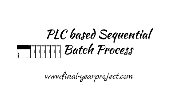 PLC based Sequential Batch Process