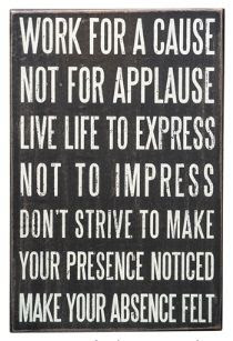Words to live by.. Inspirational and humorous signs