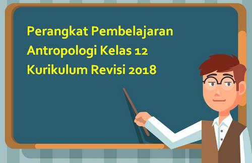 Perangkat Pembelajaran Antropologi Kelas 12 Kurikulum Revisi 2018