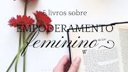 #Especial - 5 livros sobre Empoderamento Feminino