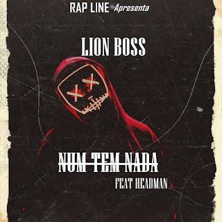 Lion Boss - Num Tem Nada (feat Headman)