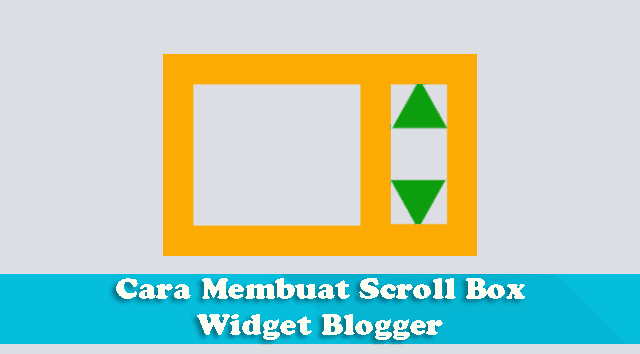 Tutorial Cara Membuat Scroll Box Pada Widget Blog
