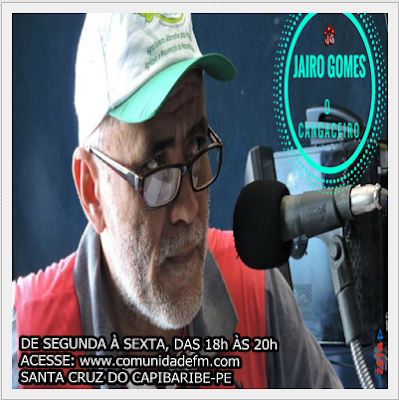 PROGRAMA DO JAIRO GOMES O CANGACEIRO (SANTA CRUZ DO CAPIBARIBE-PE)