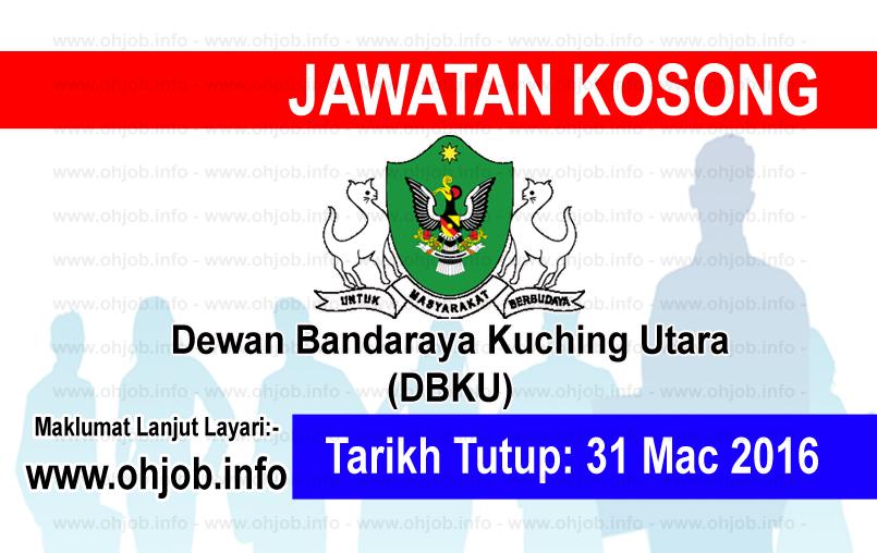 Jawatan Kerja Kosong Dewan Bandaraya Kuching Utara (DBKU) logo www.ohjob.info mac 2016