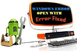 Tips Jitu !! Cara Mengatasi Shortcut Aplikasi Error Akibat Kesalahan Open With Di Semua Windows 7, 8, 10 dan Vista