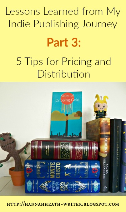 Lessons Learned from My Indie Publishing Journey Part 3: 5 Tips for Pricing and Distribution