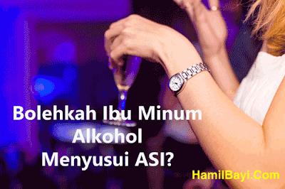 Bolehkah Ibu Minum minuman beralkohol Menyusui ASI