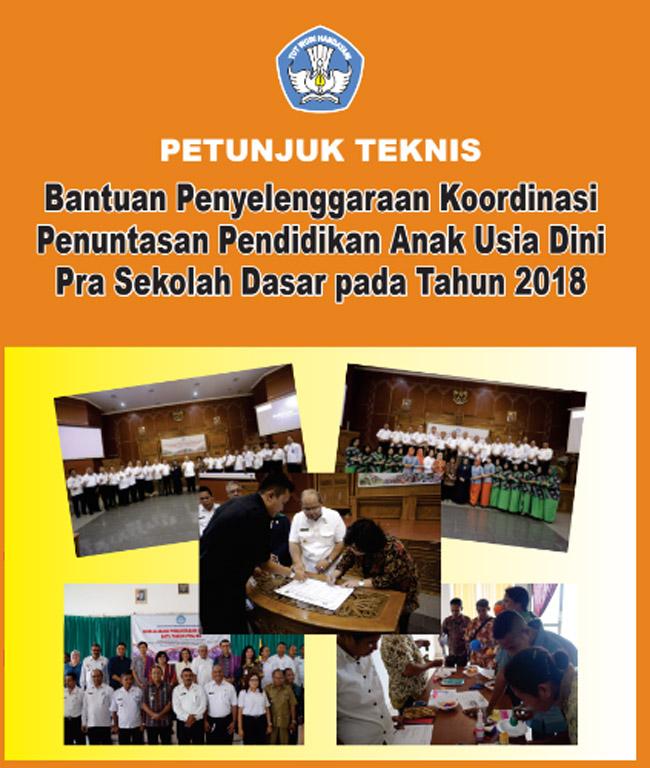 ingin memperlihatkan informasi mengenai proteksi yg di keluarkan oleh Kemendikbud dan Dirjen Juknis Bantuan Penyelenggaraan Koordinasi Penuntasan PAUD Pra SD Tahun 2018