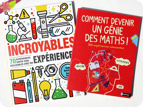 Incroyables expériences et Comment devenir un génie des maths !
