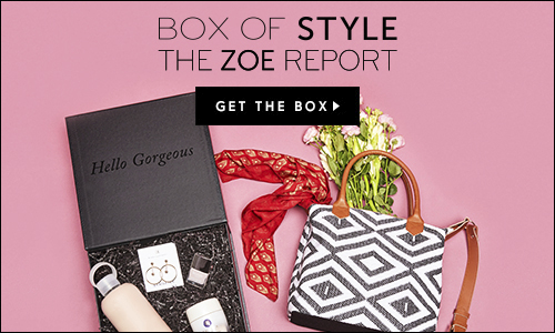 The Zoe Report Box Of Style Review 30 Off Spring Box