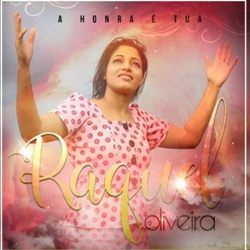 Download Raquel Oliveira – A Honra É Tua (2019)