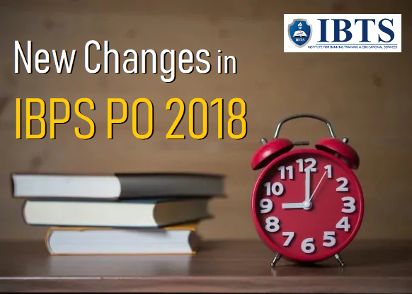 New Changes in IBPS PO 2018 Exam Pattern