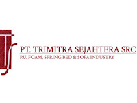 Lowongan Kerja PT. TRIMITRA SEJAHTERA SRC