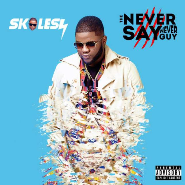 """Video: Skales's """"The Never Say Never Guy"""" album cover art, tracklist (Check Out)"""