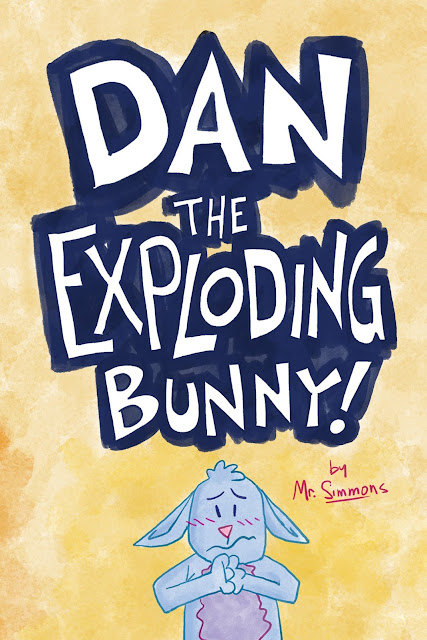 My New Book! Dan the Exploding Bunny