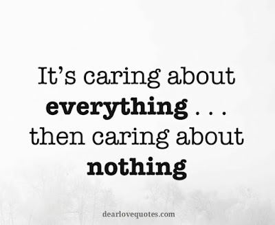 LOVE IS It's caring about everything ... then caring about nothing