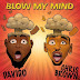 Davido ft. Chris Brown - Blow My Mind (Afro Pop) || Download Mp3
