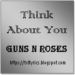 Think About You | Guns N Roses