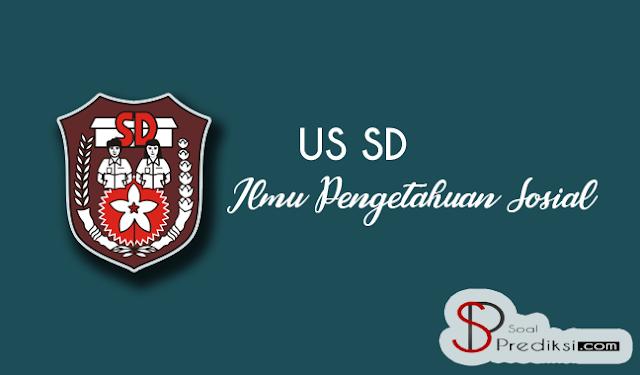 √ 50 Latihan Soal dan Kunci Jawaban US IPS SD 2019 (+Pdf)