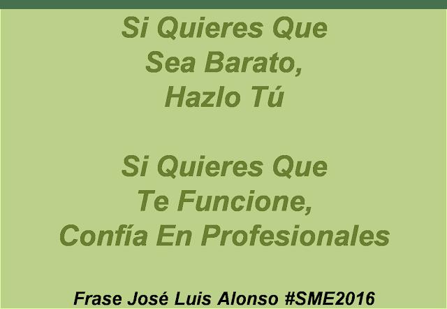 Frase Jose Luis Alonso Salon Mi Empresa 2016