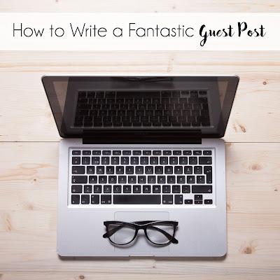 How to write a fantastic Guest post