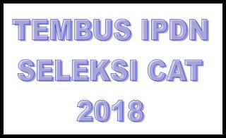 CARA TEMBUS SELEKSI IPDN