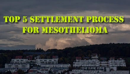 Top 5 Mesothelioma Settlement Process