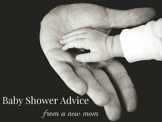 Baby Shower Advice (From a New Mom)