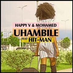 Happy V & Mohamed - Uhambile Ft. Hit-Man