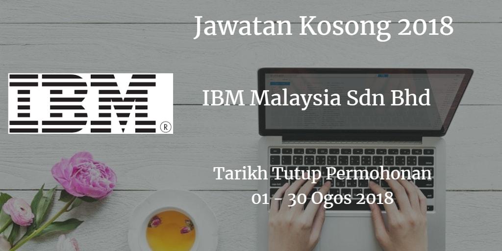 Jawatan Kosong IBM Malaysia Sdn Bhd 01 - 31 Ogos 2018