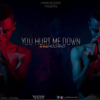 Download Audio | Mochino - You Hurt me Down