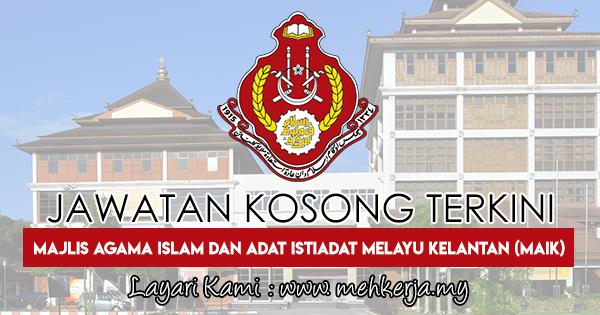Jawatan Kosong Terkini 2018 di Majlis Agama Islam dan Adat Istiadat Melayu Kelantan (MAIK)