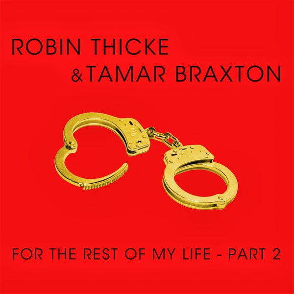 Robin Thicke & Tamar Braxton - For the Rest of My Life, Pt. 2 - Single Cover