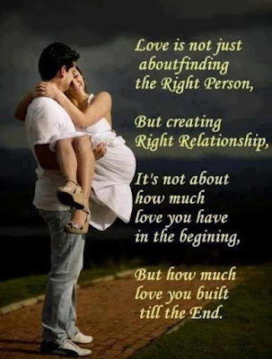 short inspirational quotes about life: Love is not just about finding the right person, but creating right relationship,