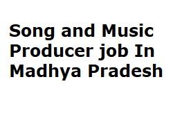 Song And Music Producer Job In Madhya Pradesh Ultimatepediacom